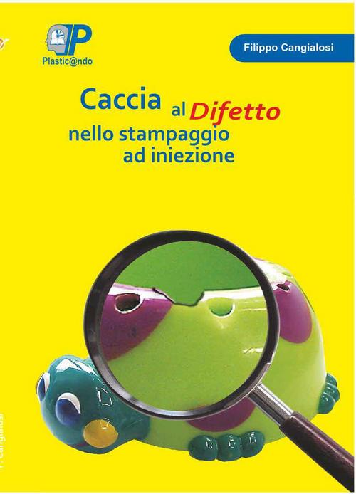 Product picture Caccia al difetto nello stampaggio ad iniezione-Pagg157-180